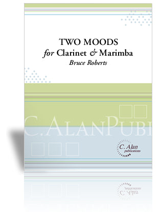 Bruce Roberts - Two Moods for Clarinet & Marimba