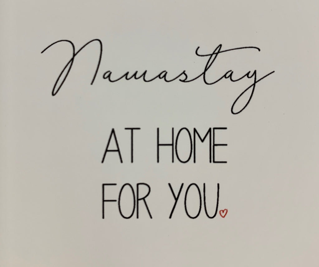 Namastay at Home for You.