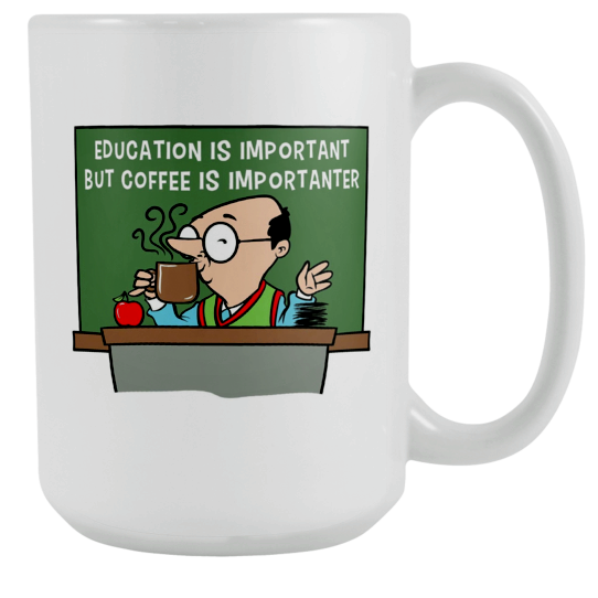 Education is Important but Coffee is Impotanter Coffee Cup