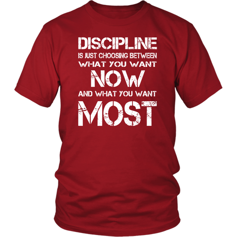Discipline Is Choosing Between What You Want Unisex T-shirt