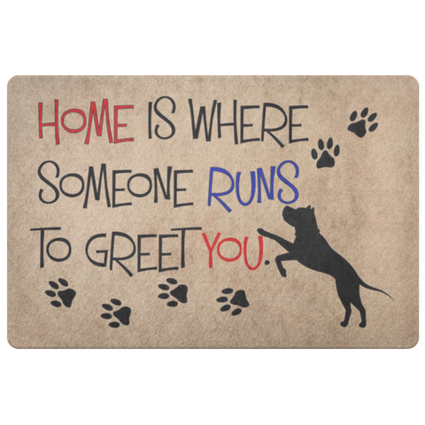 Home Is Where Someone Runs to Meet You Doormat