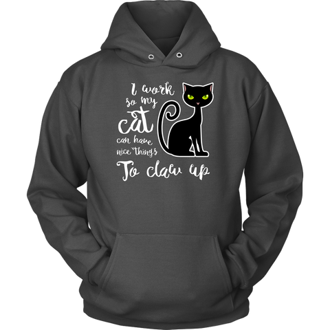 Image of I Work So My Cat Can Have Nice Things To Claw Up Hoodie