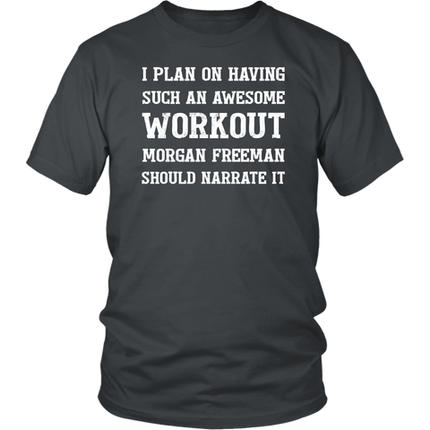 Morgan Freeman Narration Workout Unisex T-shirt