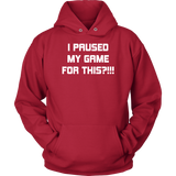 I Paused My Game For This Hoodie