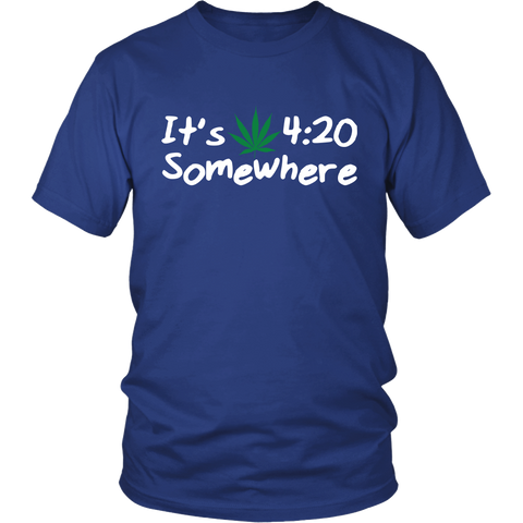 It's 4:20 Somewhere Weed Shirt