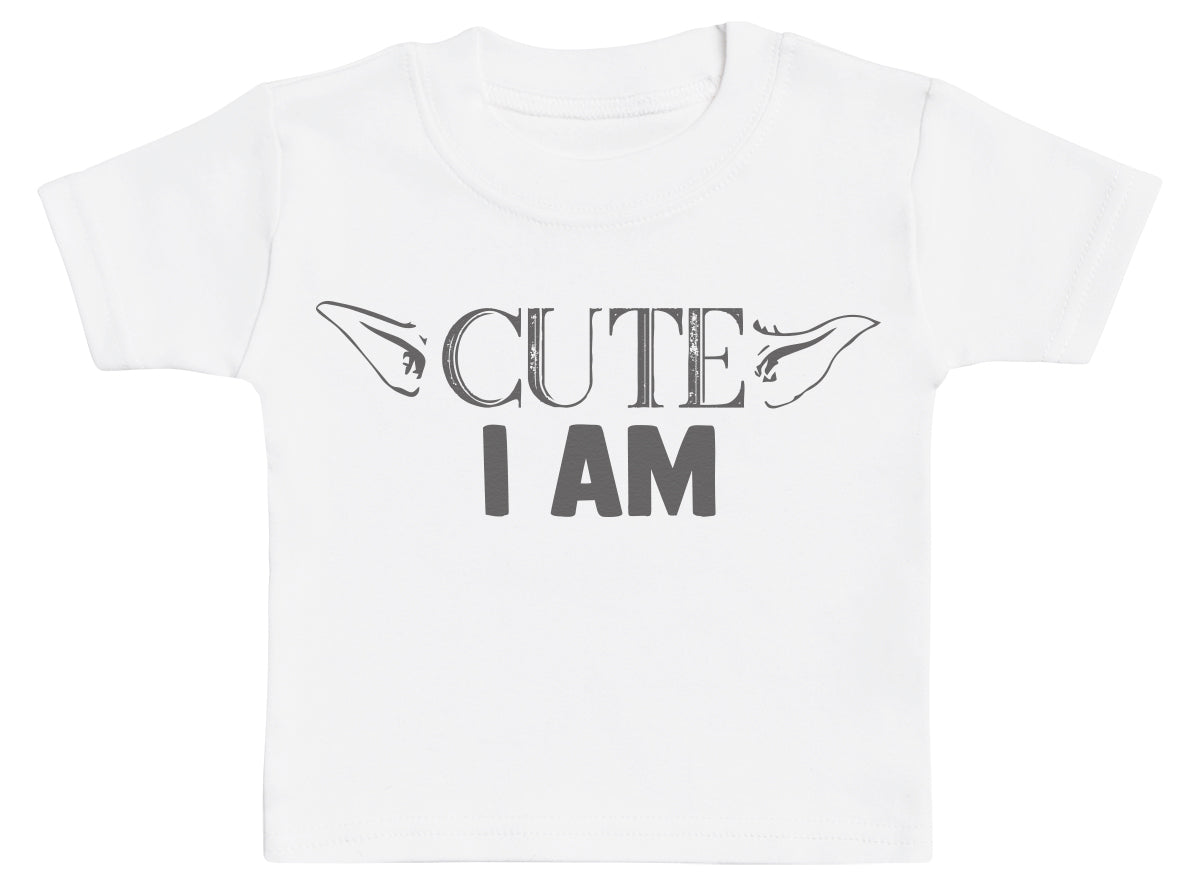 Cute I Am - Baby T-Shirt