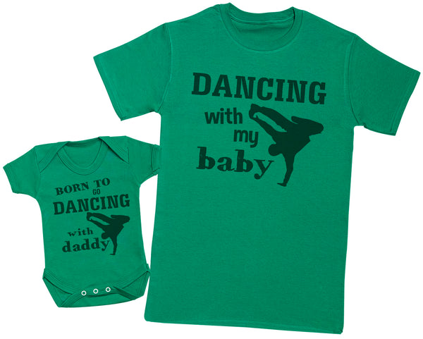 Born To Go Dancing With Daddy Matching Father Baby Gift Set - Mens T Shirt & Baby Bodysuit
