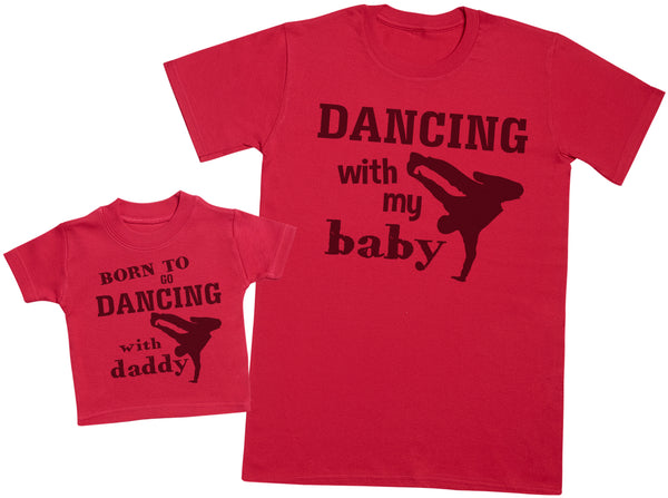 Born To Go Dancing With Daddy Matching Father Baby Gift Set - Mens T Shirt & Baby T-Shirt