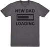 New Dad Loading - Dads T-Shirt