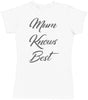 Mum Knows Best - Mums T-Shirt