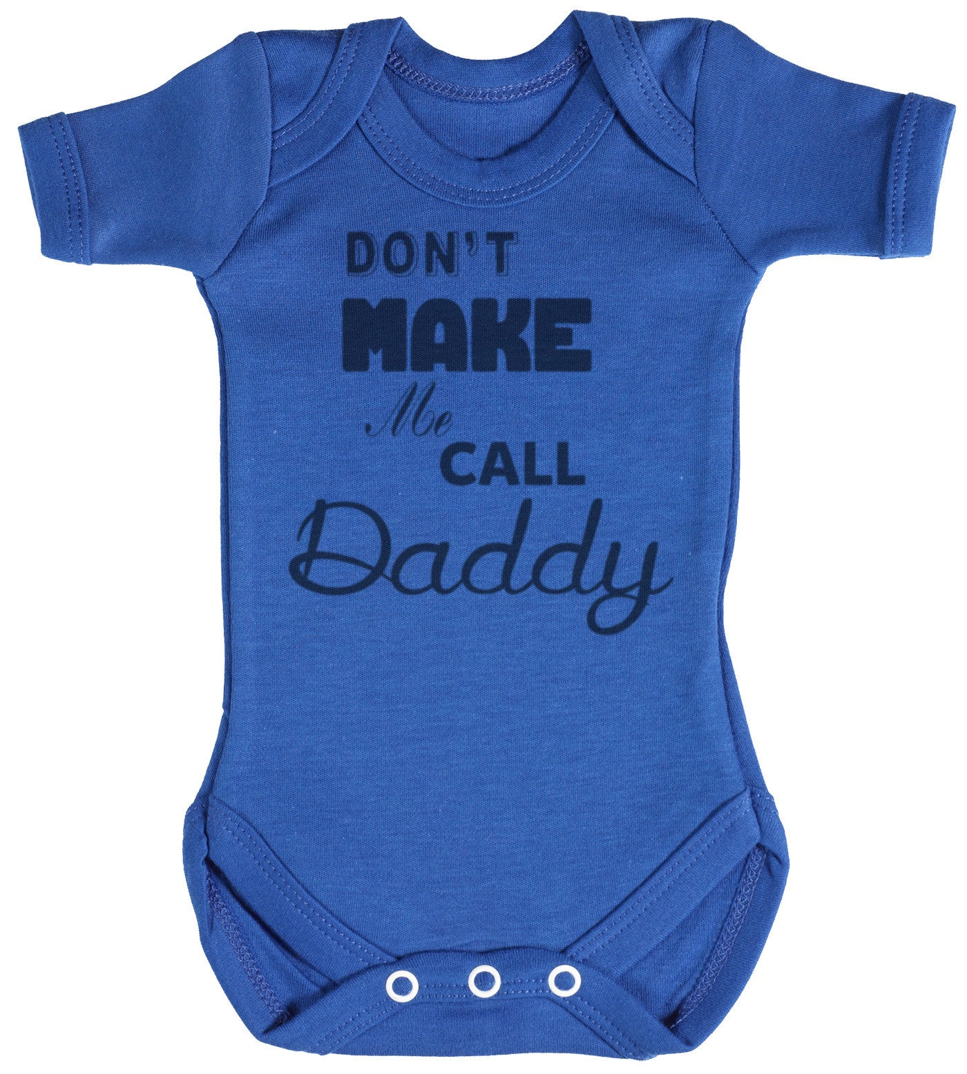 Don't Make Me Call Daddy Baby Bodysuit / Babygrow
