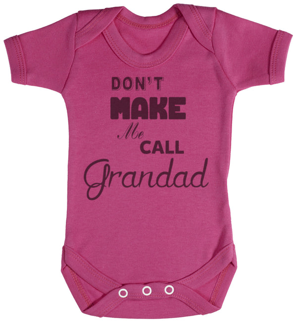 Don't Make Me Call Grandad Baby Bodysuit / Babygrow