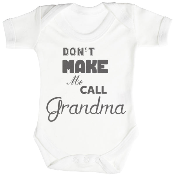 Don't Make Me Call Grandma Baby Bodysuit / Babygrow