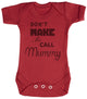 Don't Make Me Call Mummy Baby Bodysuit / Babygrow