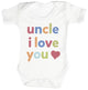 Uncle, I Love You Baby Bodysuit / Babygrow