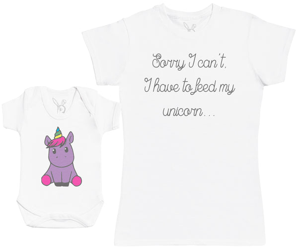 Sorry I Can't I Have To Feed My Unicorn Matching Mother Baby Gift Set - Womens T Shirt & Baby Bodysuit