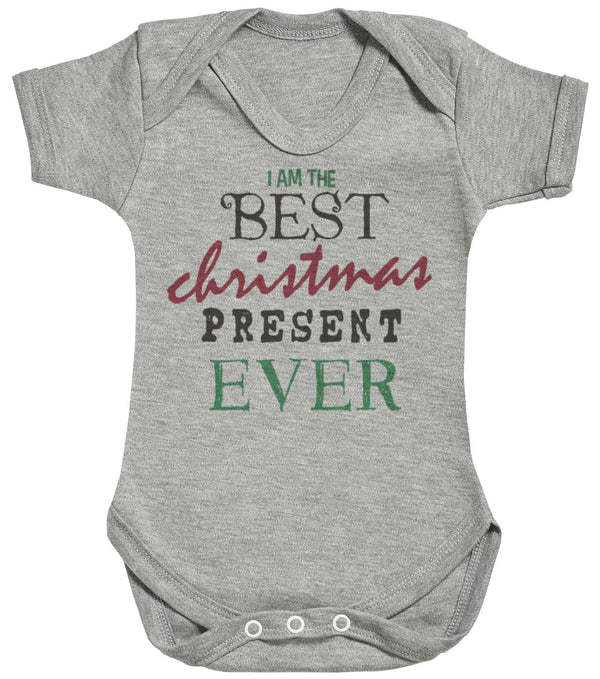 I Am The Best Christmas Present Ever Baby Bodysuit / Babygrow