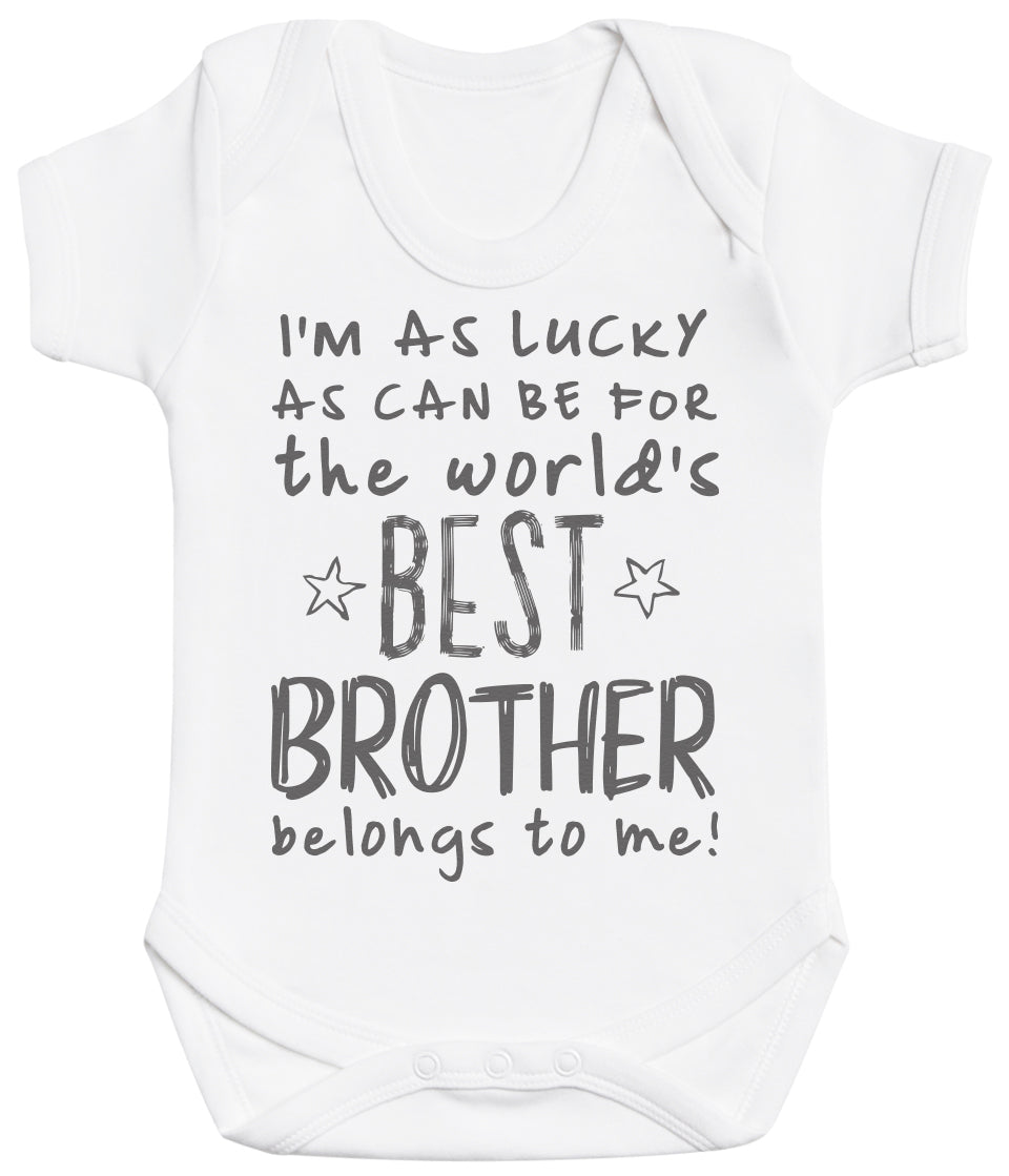 I'm As Lucky As Can Be Best Brother belongs to me! Baby Bodysuit
