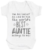 I'm As Lucky As Can Be Best Auntie belongs to me! Baby Bodysuit