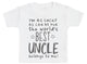 I'm As Lucky As Can Be Best Uncle belongs to me! Baby T-Shirt