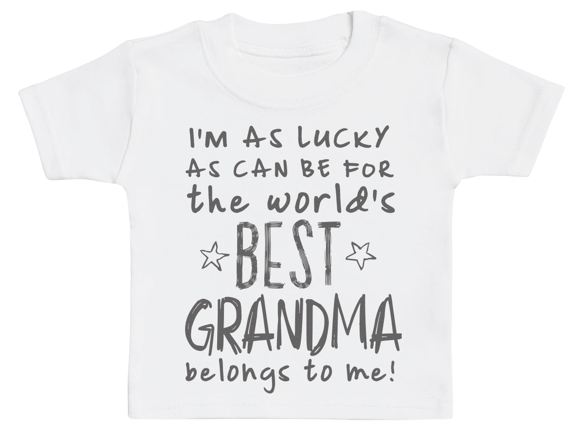 I'm As Lucky As Can Be Best Grandma belongs to me! Baby T-Shirt