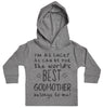 I'm As Lucky As Can Be Best GodMother belongs to me! Baby Hoody