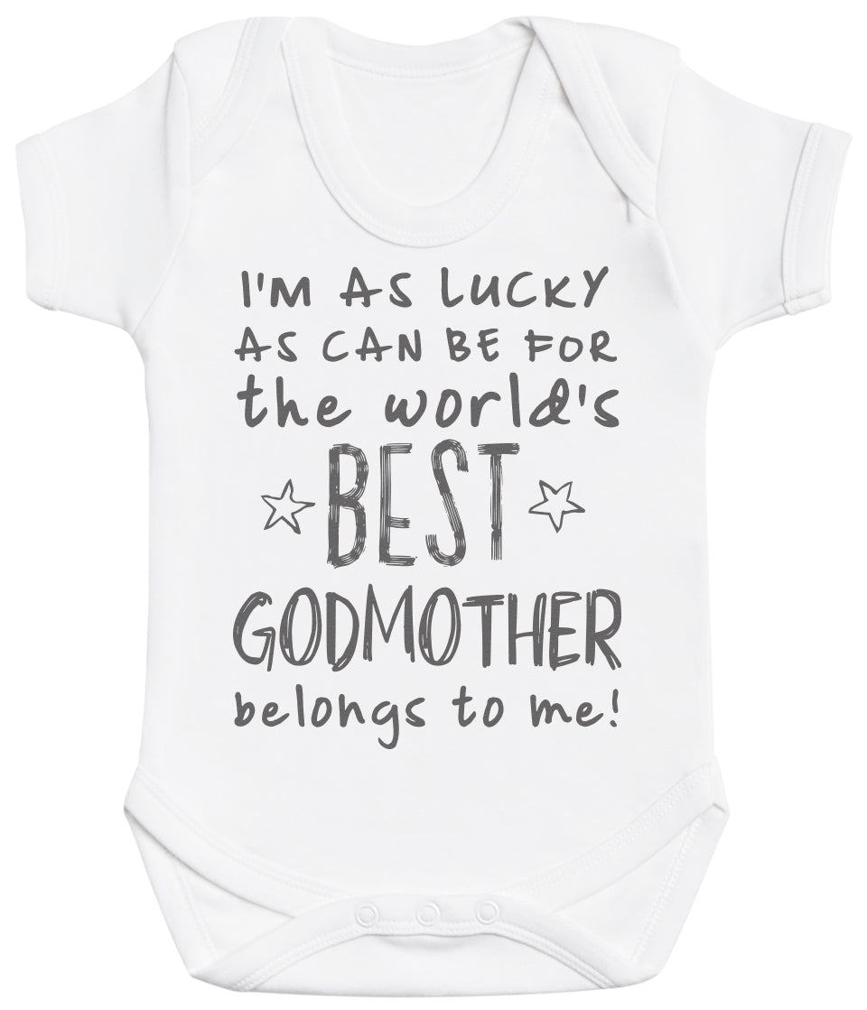 I'm As Lucky As Can Be Best GodMother belongs to me! Baby Bodysuit