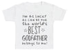 I'm As Lucky As Can Be Best GodFather belongs to me! Baby T-Shirt