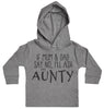 If Mum & Dad Say No, I'll Ask My Aunty Baby Hoody
