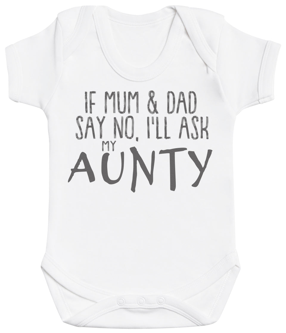 If Mum & Dad Say No, I'll Ask My Aunty Baby Bodysuit