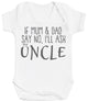 If Mum & Dad Say No, I'll Ask My Uncle Baby Bodysuit