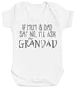 If Mum & Dad Say No, I'll Ask My Grandad Baby Bodysuit