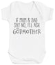 If Mum & Dad Say No, I'll Ask My GodMother Baby Bodysuit