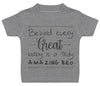 Behind Every Great Baby Is A Truly Amazing Bro Baby T-Shirt