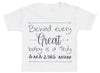 Behind Every Great Baby Is A Truly Amazing Mum Baby T-Shirt