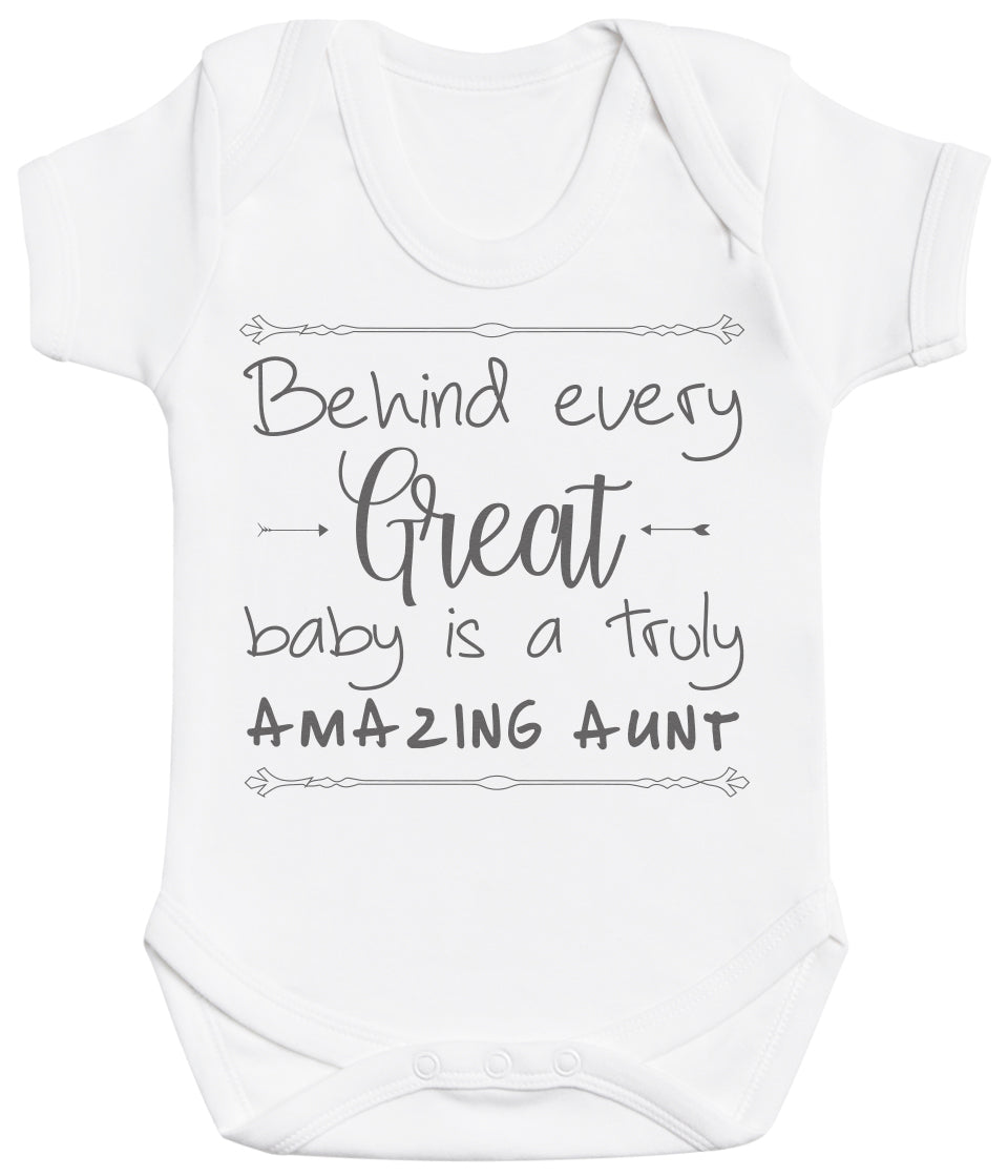 Behind Every Great Baby Is A Truly Amazing Aunt Baby Bodysuit