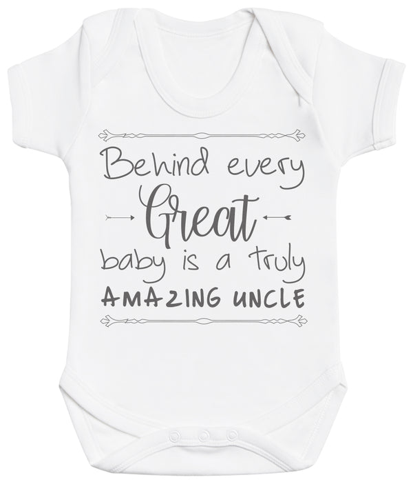 Behind Every Great Baby Is A Truly Amazing Uncle Baby Bodysuit