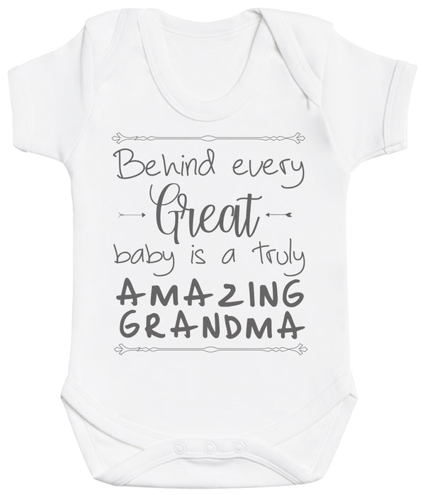 Behind Every Great Baby Is A Truly Amazing Grandma Baby Bodysuit