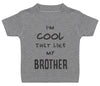 I'm Cool Just Like My Brother Baby T-Shirt