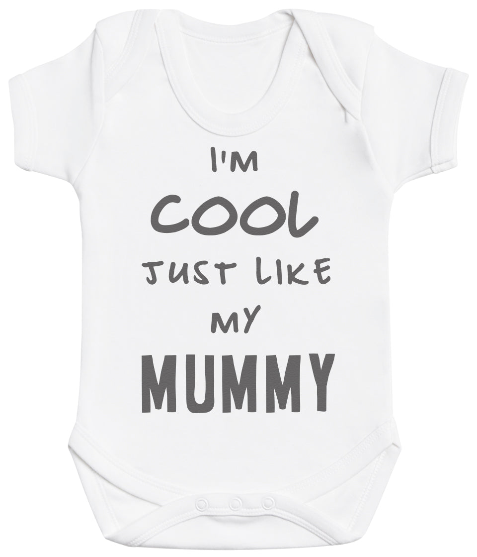 I'm Cool Just Like My Mummy Baby Bodysuit