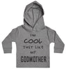I'm Cool Just Like My GodMother Baby Hoody