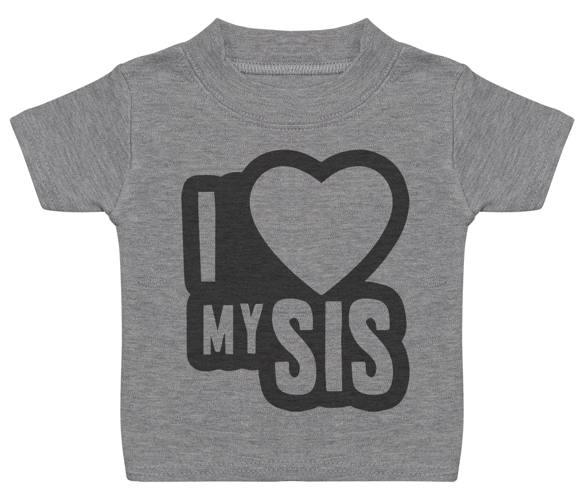 I Love My Sis Black Outline Baby T-Shirt