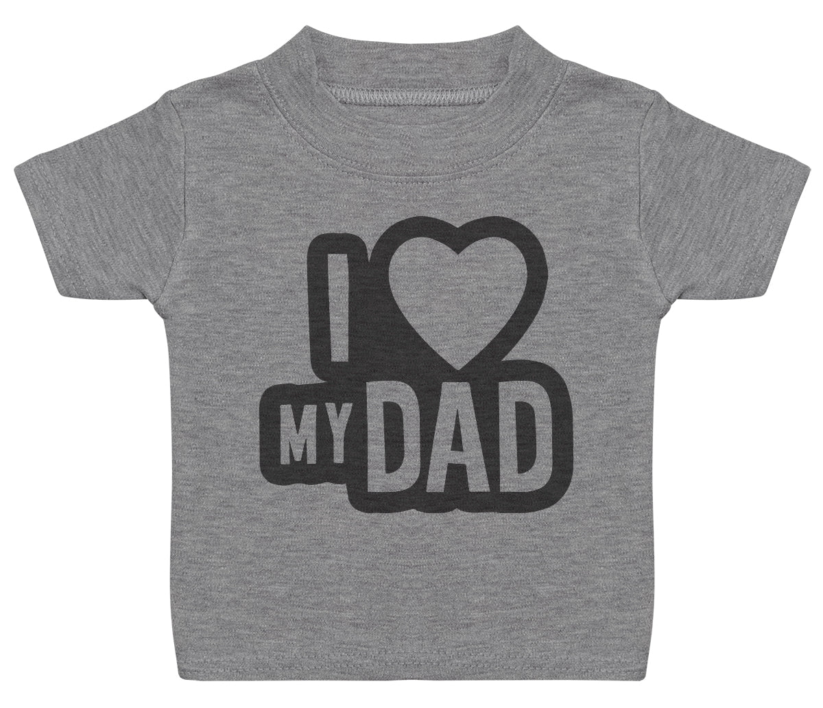 I Love My Dad Black Outline Baby T-Shirt
