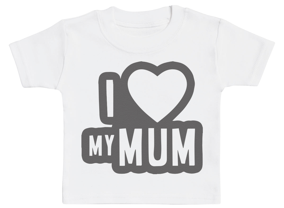 I Love My Mum Black Outline Baby T-Shirt