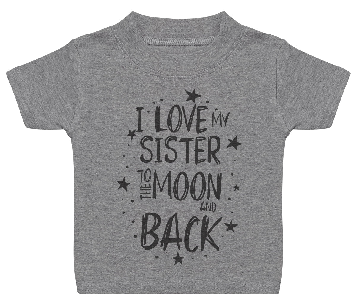 I Love My Sister To The Moon And Back Baby T-Shirt
