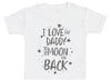I Love My Daddy To The Moon And Back Baby T-Shirt