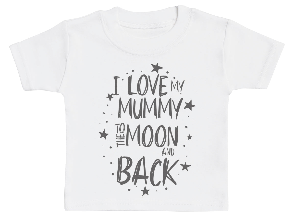 I Love My Mummy To The Moon And Back Baby T-Shirt