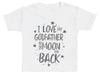I Love My GodFather To The Moon And Back Baby T-Shirt