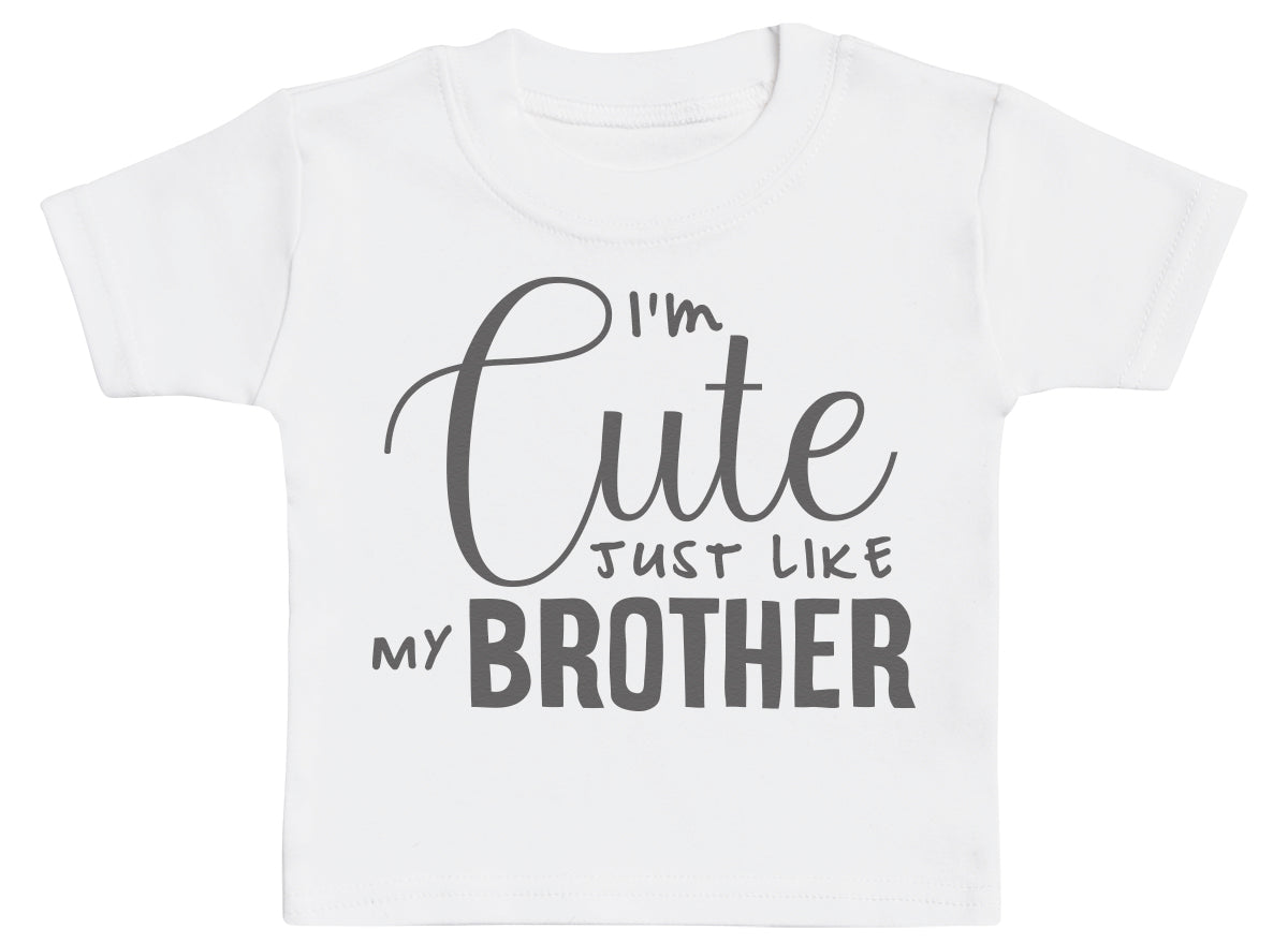 I'm Cute Just Like My Brother Baby T-Shirt