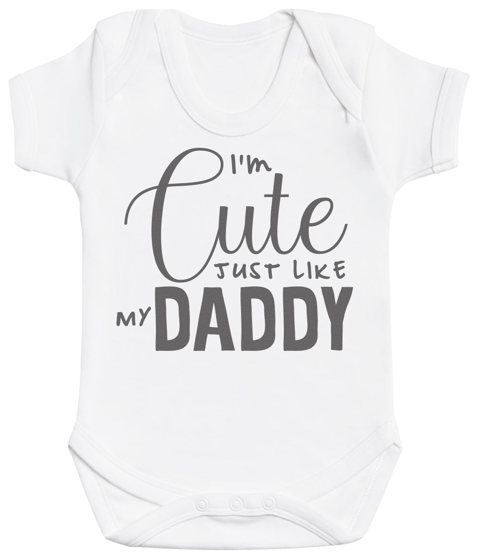 I'm Cute Just Like My Daddy Baby Bodysuit